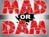 MAD or DAM